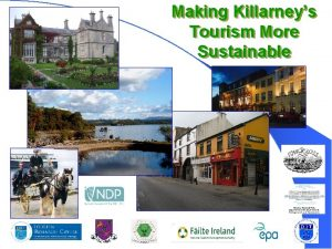 Making Killarneys Tourism More Sustainable 1 Introductions Making