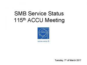 SMB Service Status 115 th ACCU Meeting Tuesday