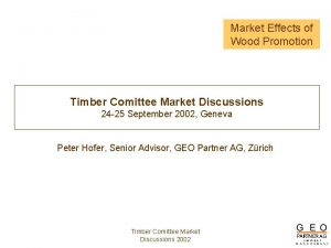 Market Effects of Wood Promotion Timber Comittee Market