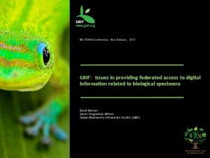 BIS TDWG Conference New Orleans 2011 GBIF Issues