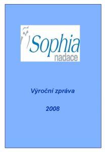 Vron zprva 2008 Vron zprva 2008 Obsah NADACE
