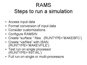 RAMS Steps to run a simulation Access input