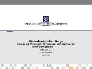 Kjnnslemlestelse i Norge Innlegg p ChildwachBarneforum sitt seminar