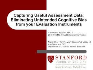 Capturing Useful Assessment Data Eliminating Unintended Cognitive Bias