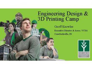 Engineering Design 3 D Printing Camp Geoff Knowles