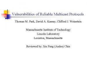 Vulnerabilities of Reliable Multicast Protocols Thomas M Park