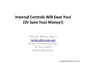 Internal Controls Will Save You Or Save Your