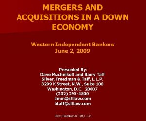 MERGERS AND ACQUISITIONS IN A DOWN ECONOMY Western