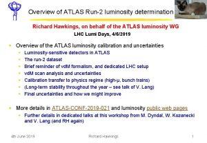 Overview of ATLAS Run2 luminosity determination Richard Hawkings