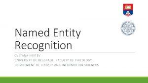 Named Entity Recognition CVET ANA KRS TEV UNIVE
