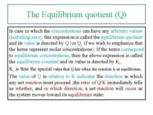 The Equilibrium quotient Q In case in which