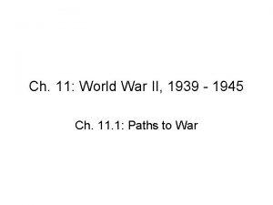 Ch 11 World War II 1939 1945 Ch
