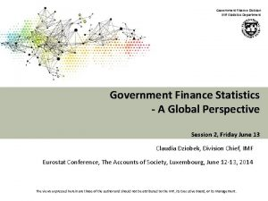 Government Finance Division IMF Statistics Department Government Finance
