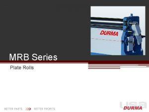 MRB Series Plate Rolls MRB Series Optional Equipment