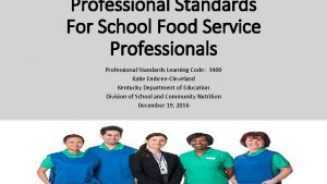 Professional Standards For School Food Service Professionals Professional