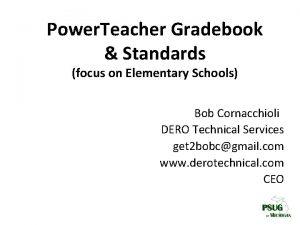 Power Teacher Gradebook Standards focus on Elementary Schools
