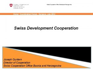 Swiss Cooperation Office Bosnia and Herzegovina Donor Coordination