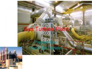 Gas Turbine Plant Prepared by Kamil Bin Sahidin