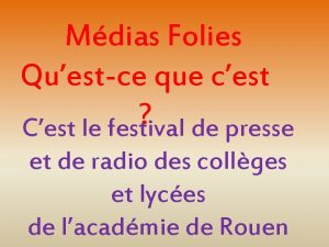Mdias Folies Questce que cest Cest le festival