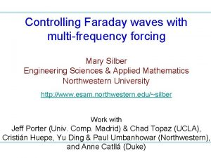 Controlling Faraday waves with multifrequency forcing Mary Silber