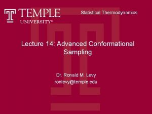 Statistical Thermodynamics Lecture 14 Advanced Conformational Sampling Dr