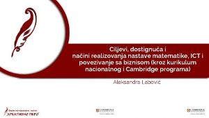 Ciljevi dostignua i naini realizovanja nastave matematike ICT