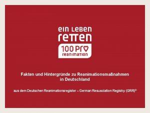 Fakten und Hintergrnde zu Reanimationsmanahmen in Deutschland aus
