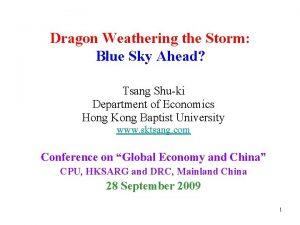 Dragon Weathering the Storm Blue Sky Ahead Tsang