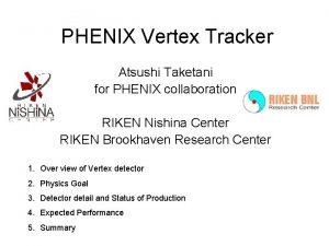 PHENIX Vertex Tracker Atsushi Taketani for PHENIX collaboration