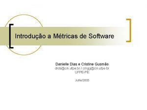 Introduo a Mtricas de Software Danielle Dias e