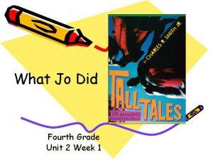 What Jo Did Fourth Grade Unit 2 Week