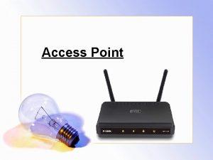 Access Point Access Point AP Access Point merupakan