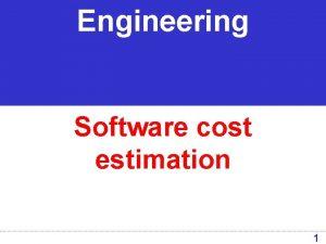 Engineering Software cost estimation 1 Software cost estimation