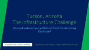 Tucson Arizona The Infrastructure Challenge How will autonomous