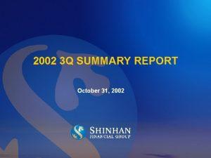 2002 3 Q SUMMARY REPORT October 31 2002