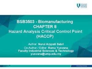 BSB 3503 Biomanufacturing CHAPTER 8 Hazard Analysis Critical