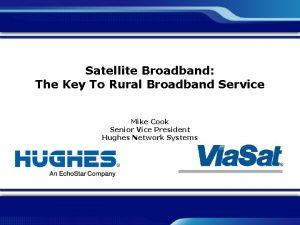 Satellite Broadband The Key To Rural Broadband Service