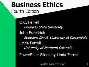 Business Ethics Fourth Edition O C Ferrell Colorado