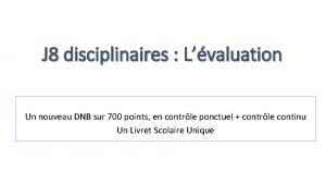 J 8 disciplinaires Lvaluation Un nouveau DNB sur