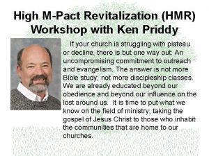 High MPact Revitalization HMR Workshop with Ken Priddy