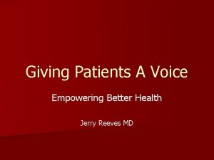 Giving Patients A Voice Empowering Better Health Jerry