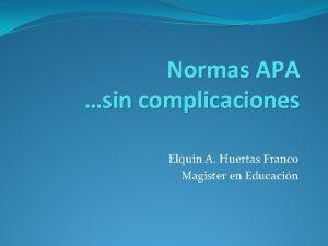 Normas APA sin complicaciones Elquin A Huertas Franco