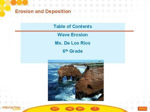 Erosion and Deposition Table of Contents Wave Erosion