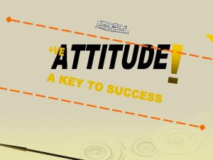 QUOTES ON POSITIVE ATTITUDE The most significant change