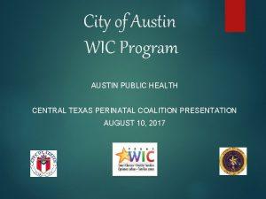 City of Austin WIC Program AUSTIN PUBLIC HEALTH