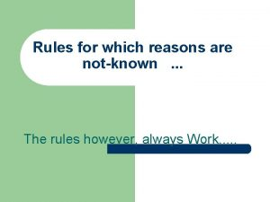Rules for which reasons are notknown The rules