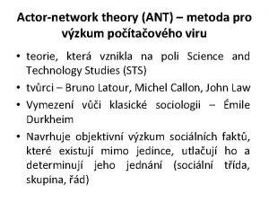 Actornetwork theory ANT metoda pro vzkum potaovho viru