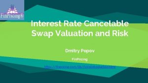 Interest Rate Cancelable Swap Valuation and Risk Dmitry