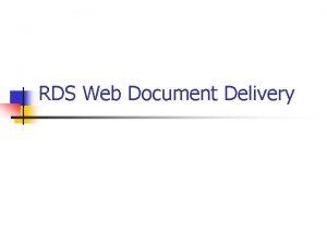 RDS Web Document Delivery RDS Web Document Delivery