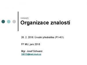 VIKMA 05 Organizace znalost 26 2 2016 vodn